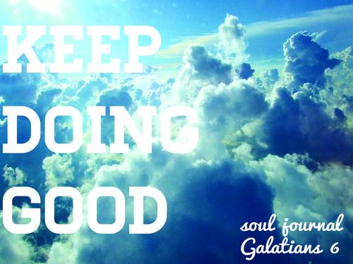 Keep doing good