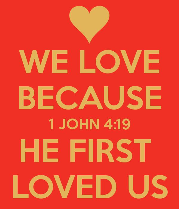 Картинки по запросу we love because He loved us first nature